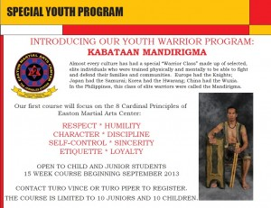 A Youth Martial Arts Program in Easton, Massachusetts designed to further develop the mental aspects of proper code and conduct of a young leader and martial artist.